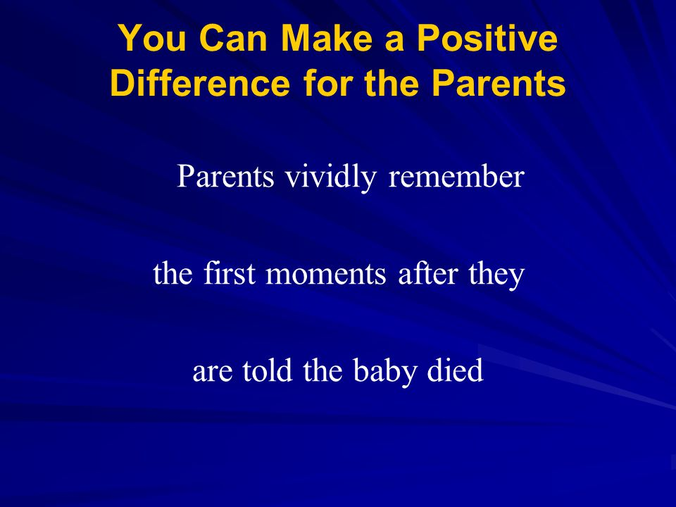 You Can Make a Positive Difference for the Parents