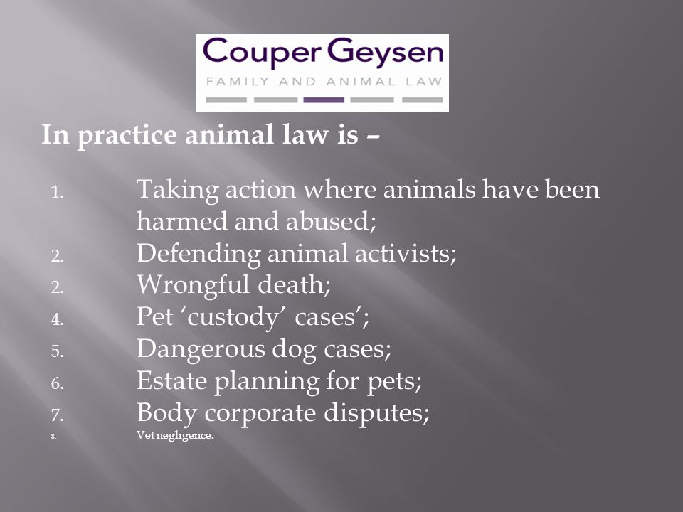 In practice animal law is –