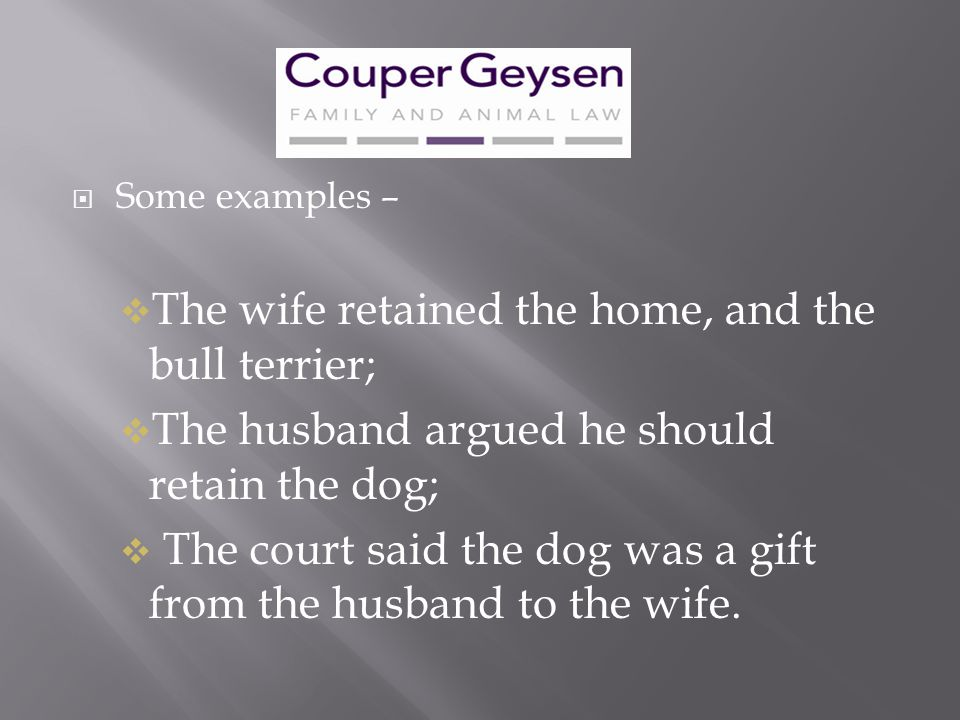 The wife retained the home, and the bull terrier;