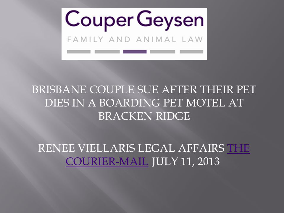 RENEE VIELLARIS LEGAL AFFAIRS THE COURIER-MAIL JULY 11, 2013