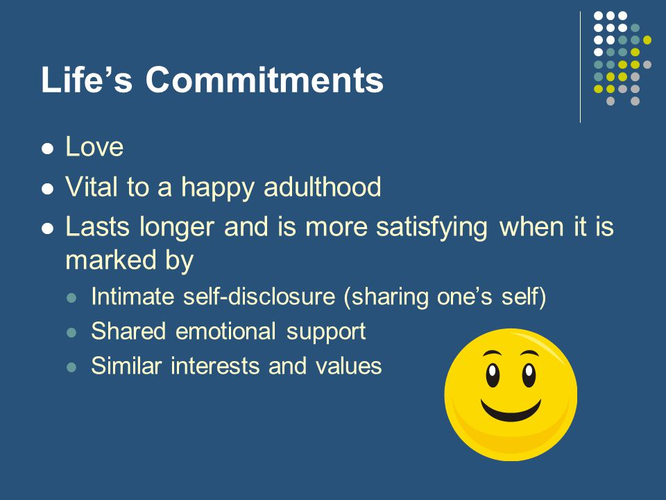 Life's Commitments Love Vital to a happy adulthood