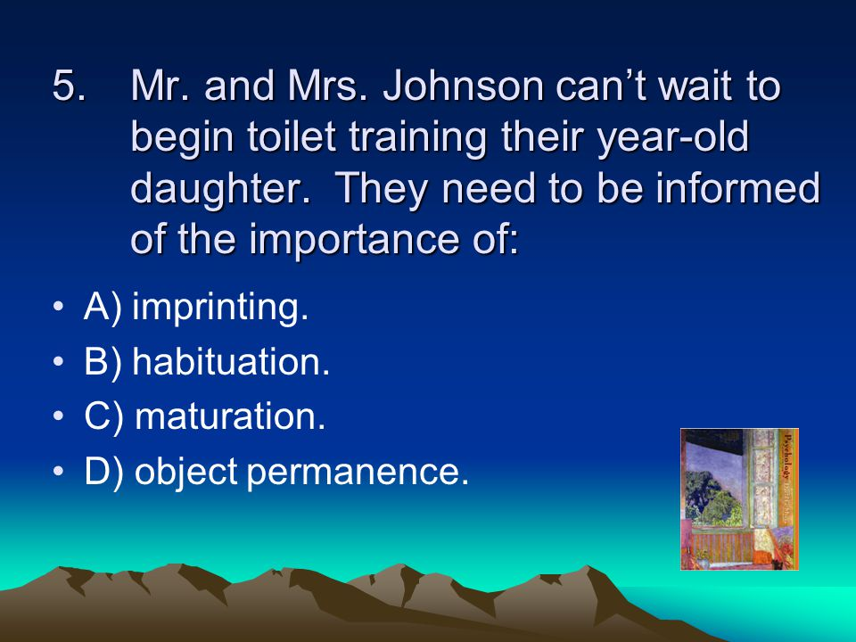 Mr. and Mrs. Johnson can't wait to begin toilet training their year-old daughter. They need to be informed of the importance of: