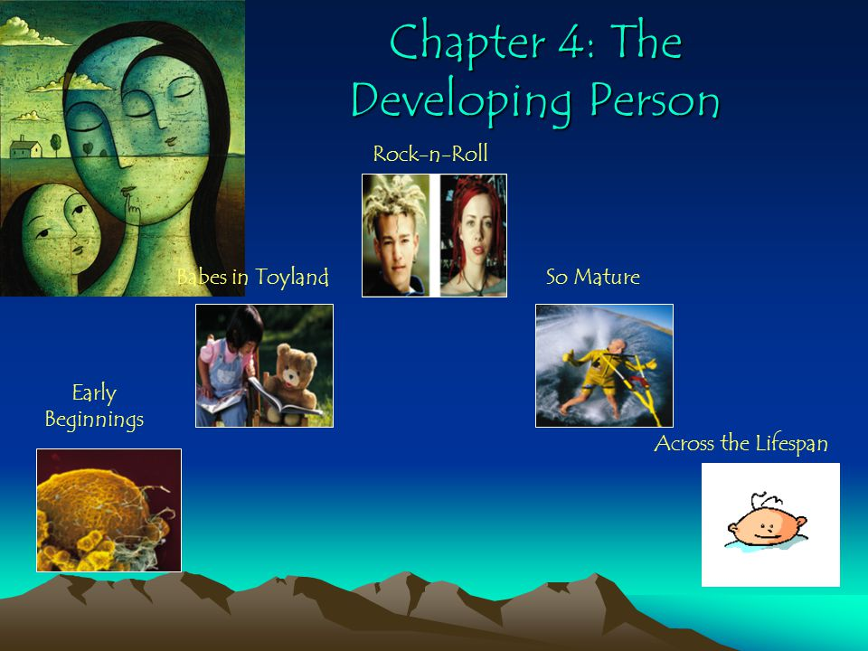 Chapter 4: The Developing Person