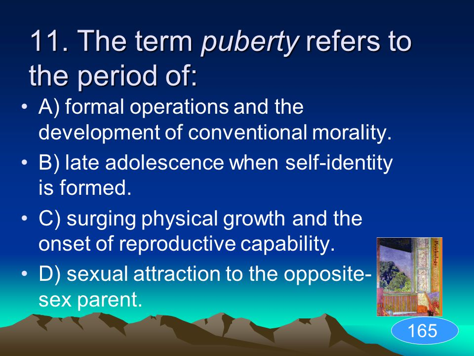 11. The term puberty refers to the period of:
