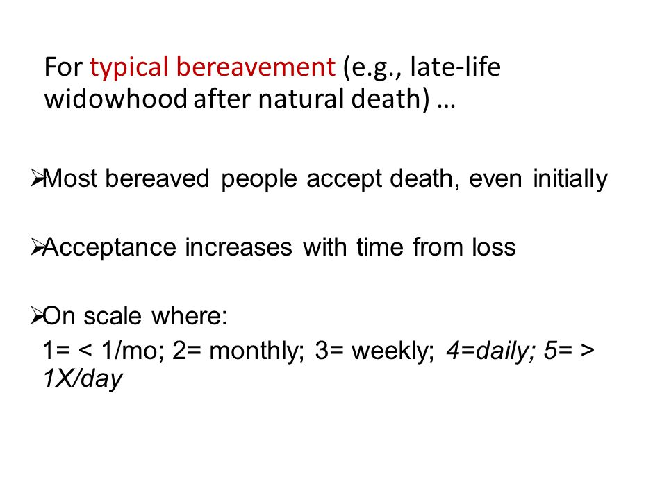 For typical bereavement (e. g