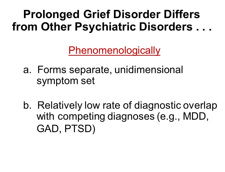 Prolonged Grief Disorder Differs from Other Psychiatric Disorders . . .