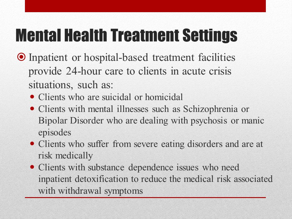 Mental Health Treatment Settings