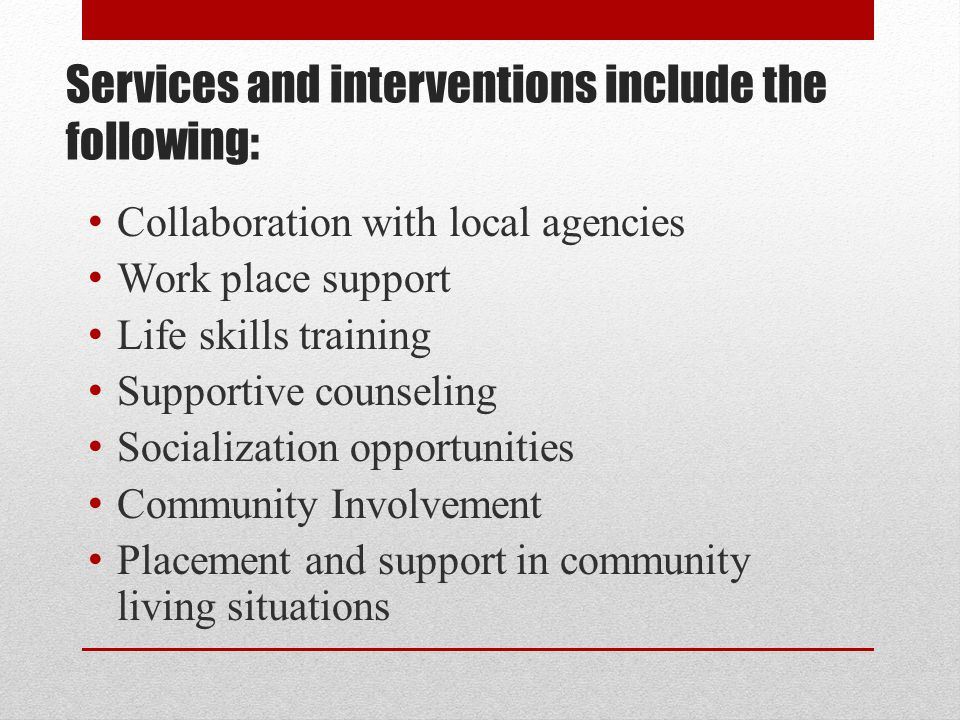 Services and interventions include the following:
