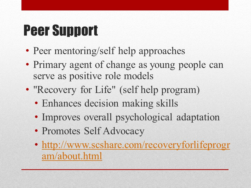 Peer Support Peer mentoring/self help approaches