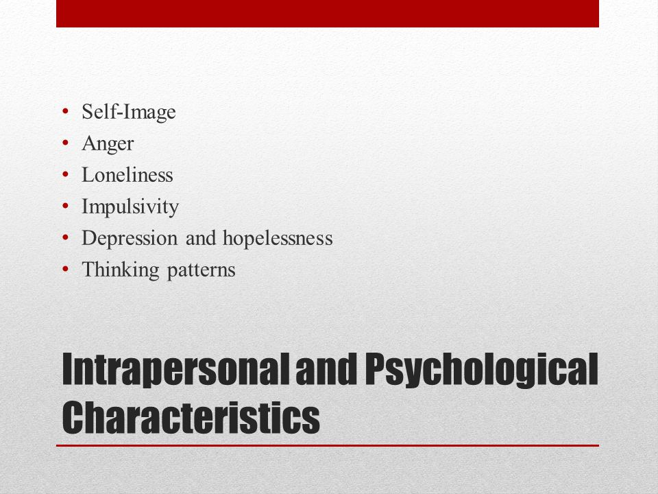 Intrapersonal and Psychological Characteristics