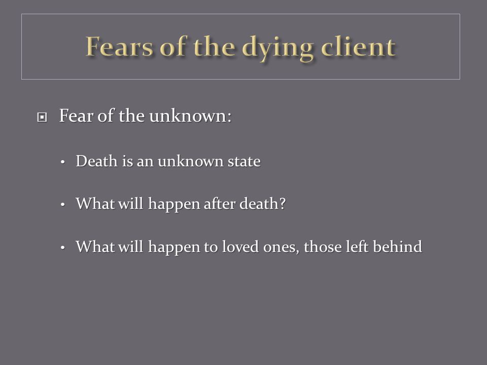 Fears of the dying client