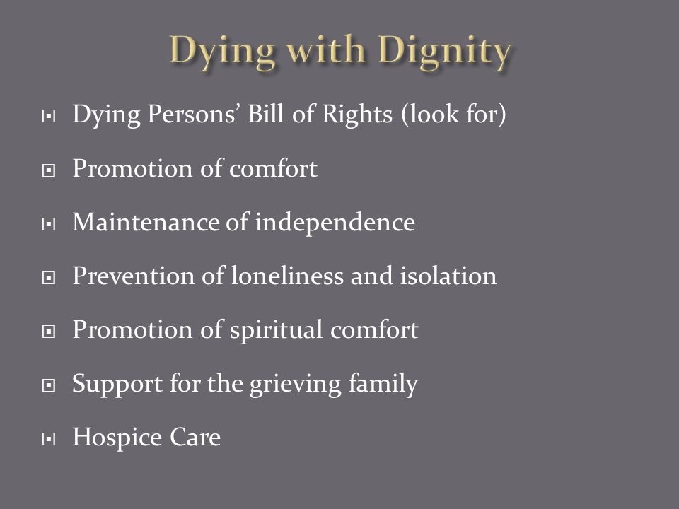 Dying with Dignity Dying Persons' Bill of Rights (look for)