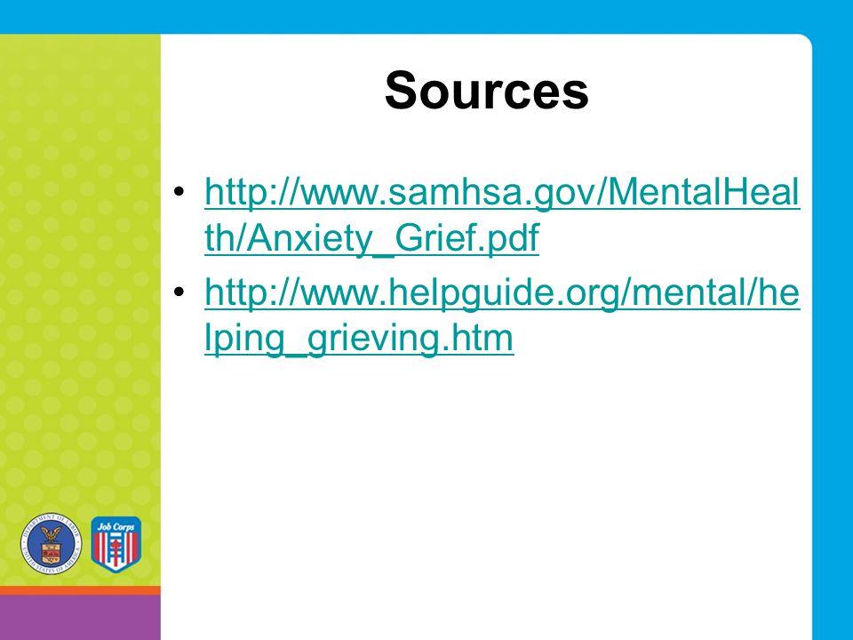 Sources http://www.samhsa.gov/MentalHealth/Anxiety_Grief.pdf