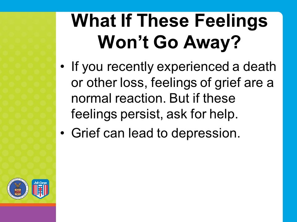 What If These Feelings Won't Go Away