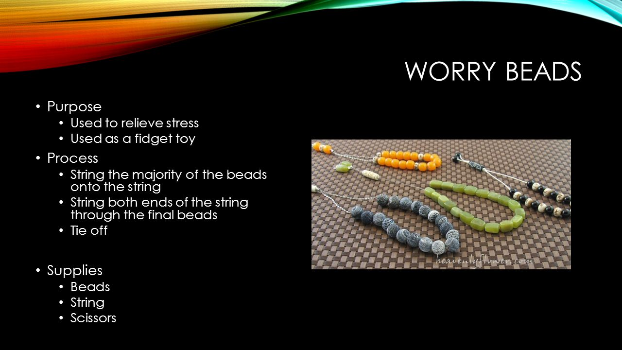 Worry Beads Purpose Process Supplies Used to relieve stress
