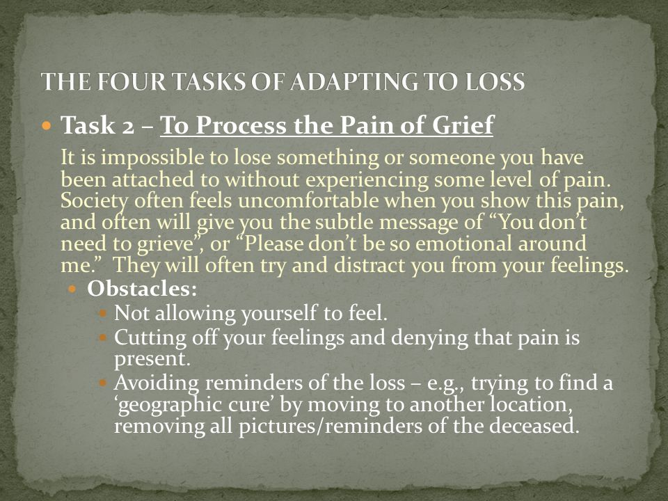 THE FOUR TASKS OF ADAPTING TO LOSS