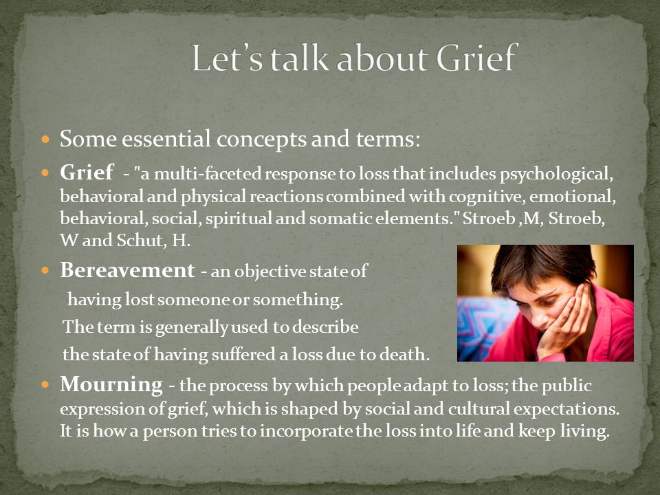 Let's talk about Grief Some essential concepts and terms: