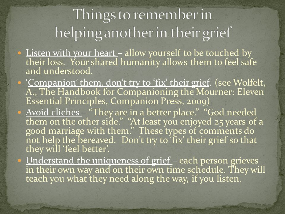 Things to remember in helping another in their grief