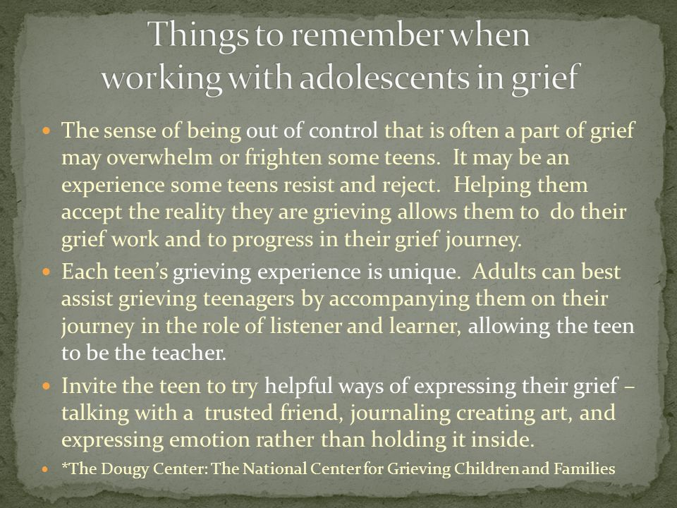 Things to remember when working with adolescents in grief