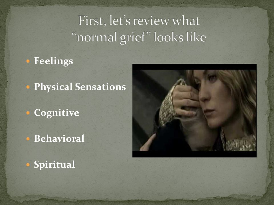 First, let's review what normal grief looks like