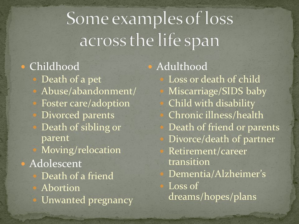 Some examples of loss across the life span