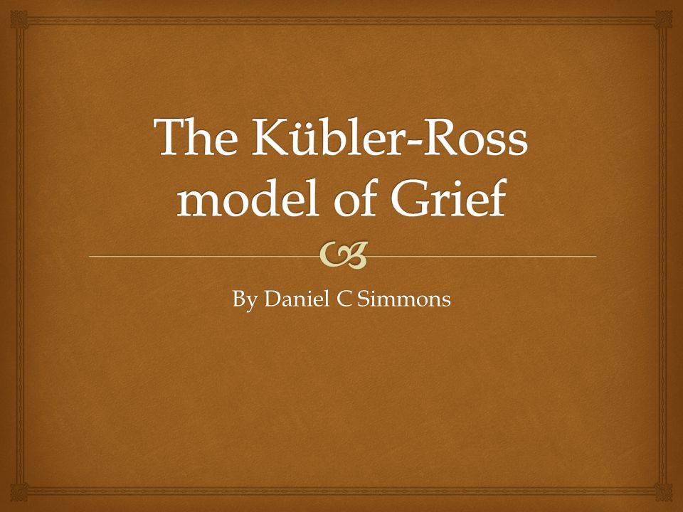 The Kübler-Ross model of Grief