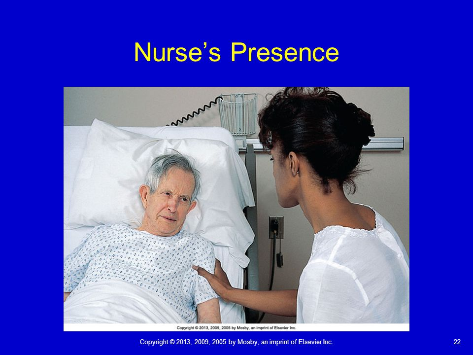 Nurse's Presence A nurse's presence and active listening affirm the patient's dignity and worth.