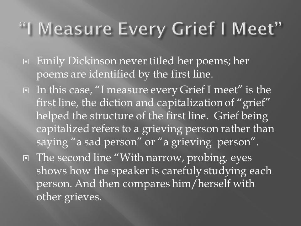 I Measure Every Grief I Meet