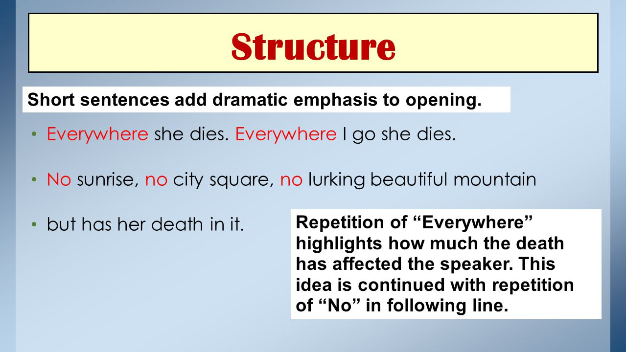 Structure Short sentences add dramatic emphasis to opening.