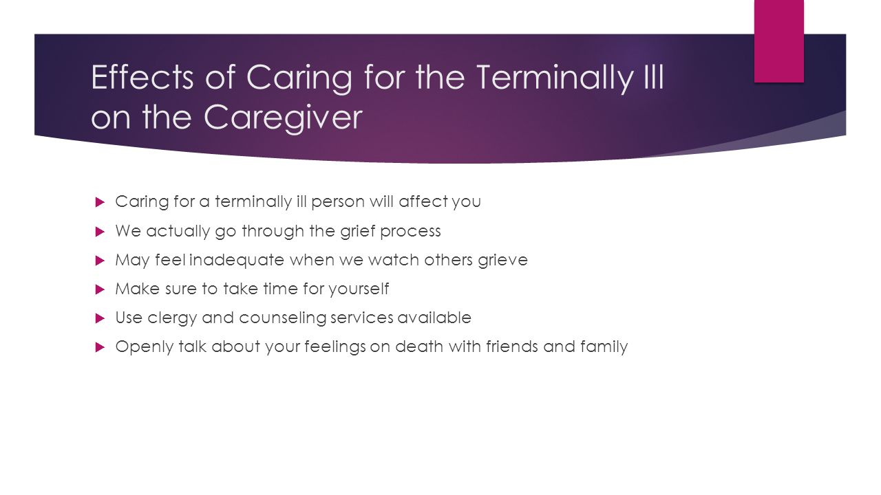 Effects of Caring for the Terminally Ill on the Caregiver