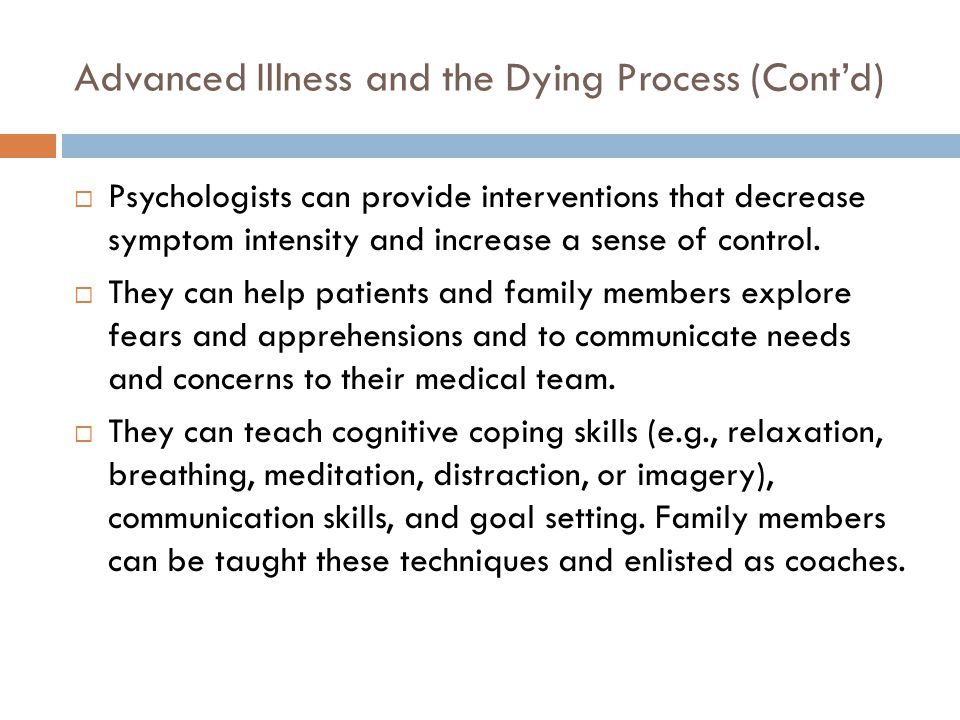 Advanced Illness and the Dying Process (Cont'd)