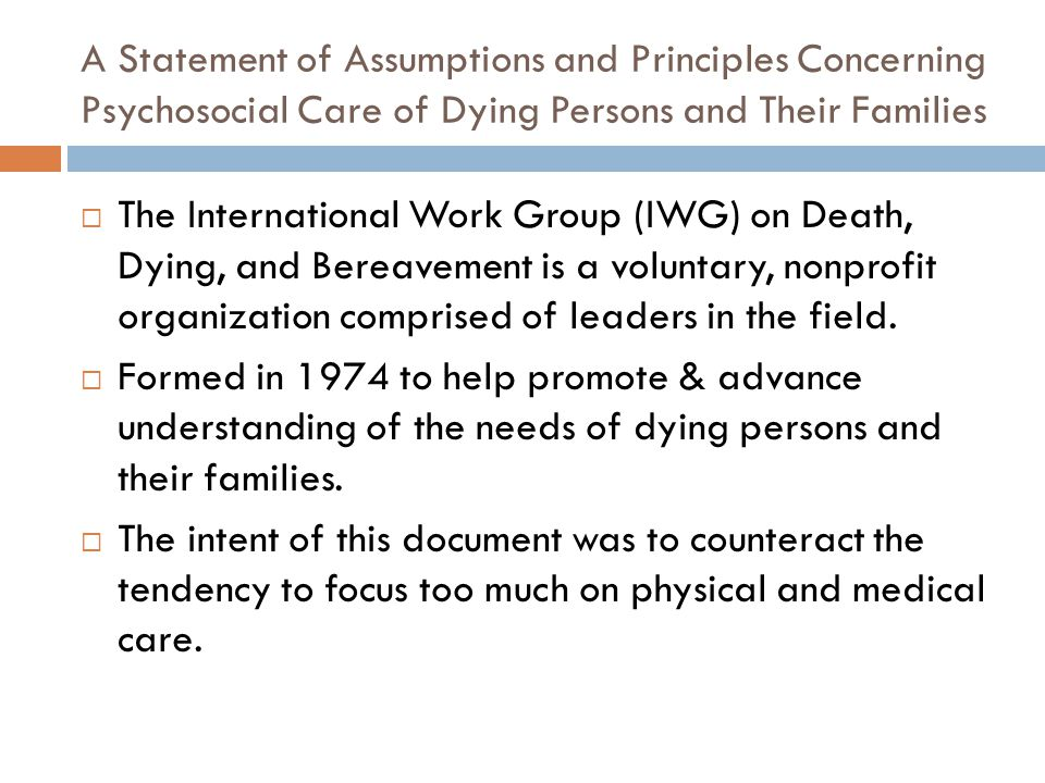A Statement of Assumptions and Principles Concerning Psychosocial Care of Dying Persons and Their Families
