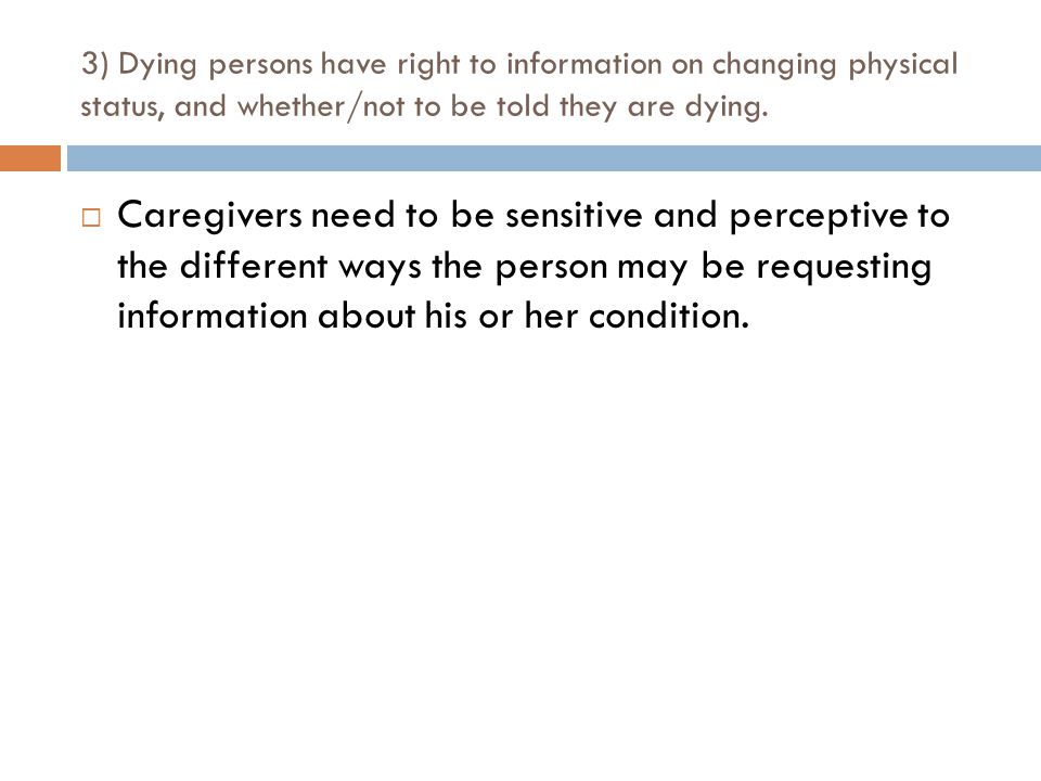 3) Dying persons have right to information on changing physical status, and whether/not to be told they are dying.