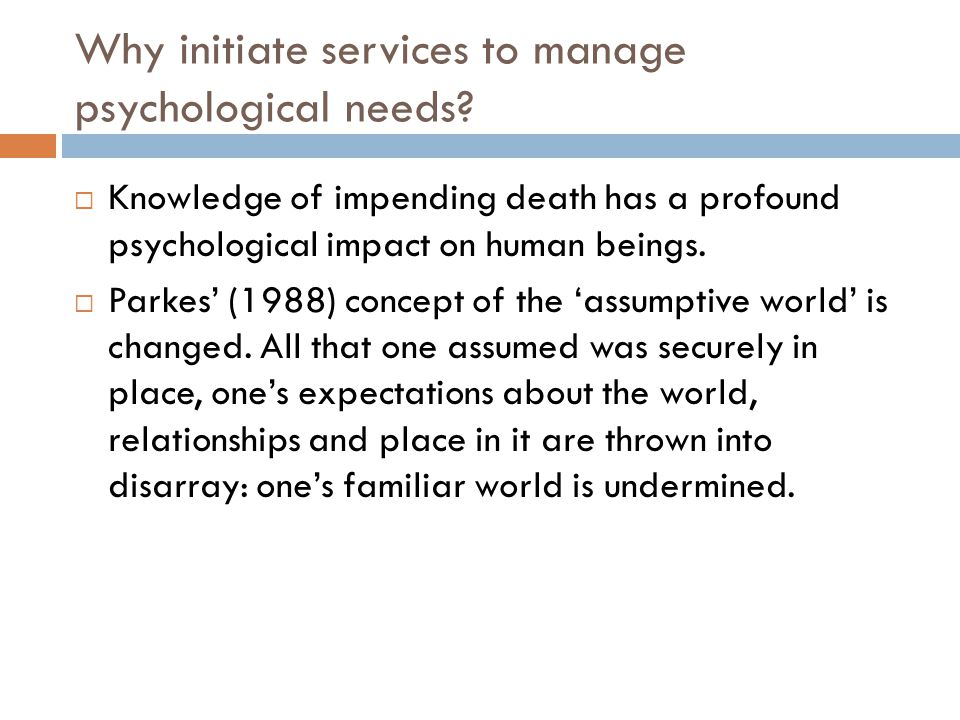 Why initiate services to manage psychological needs