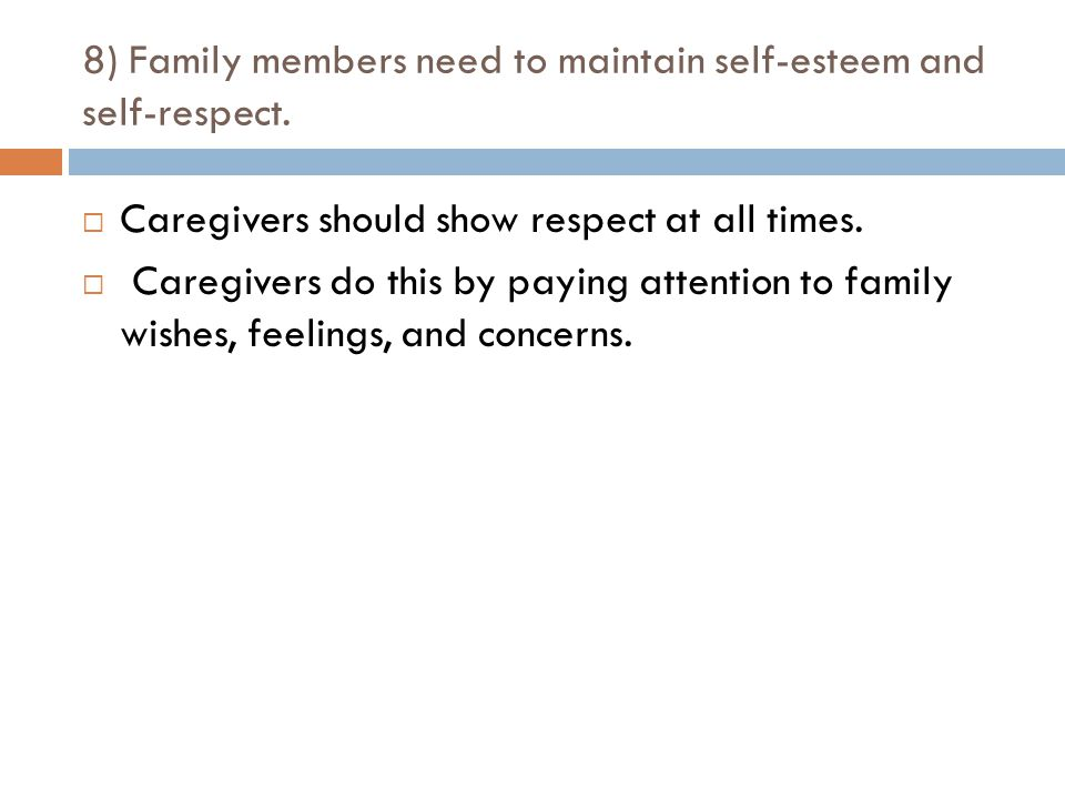 8) Family members need to maintain self-esteem and self-respect.