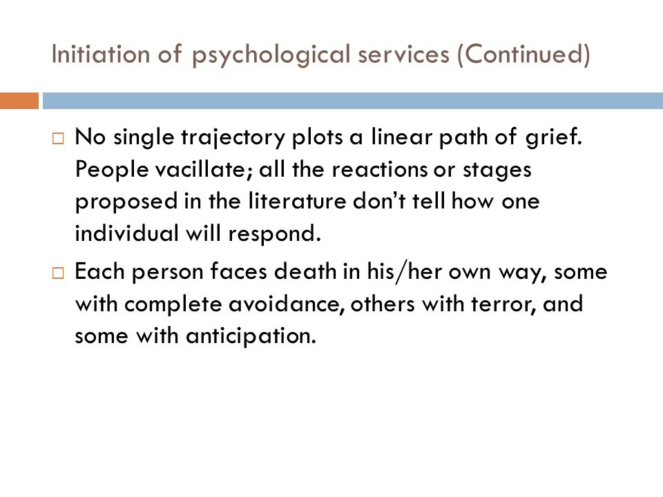 Initiation of psychological services (Continued)