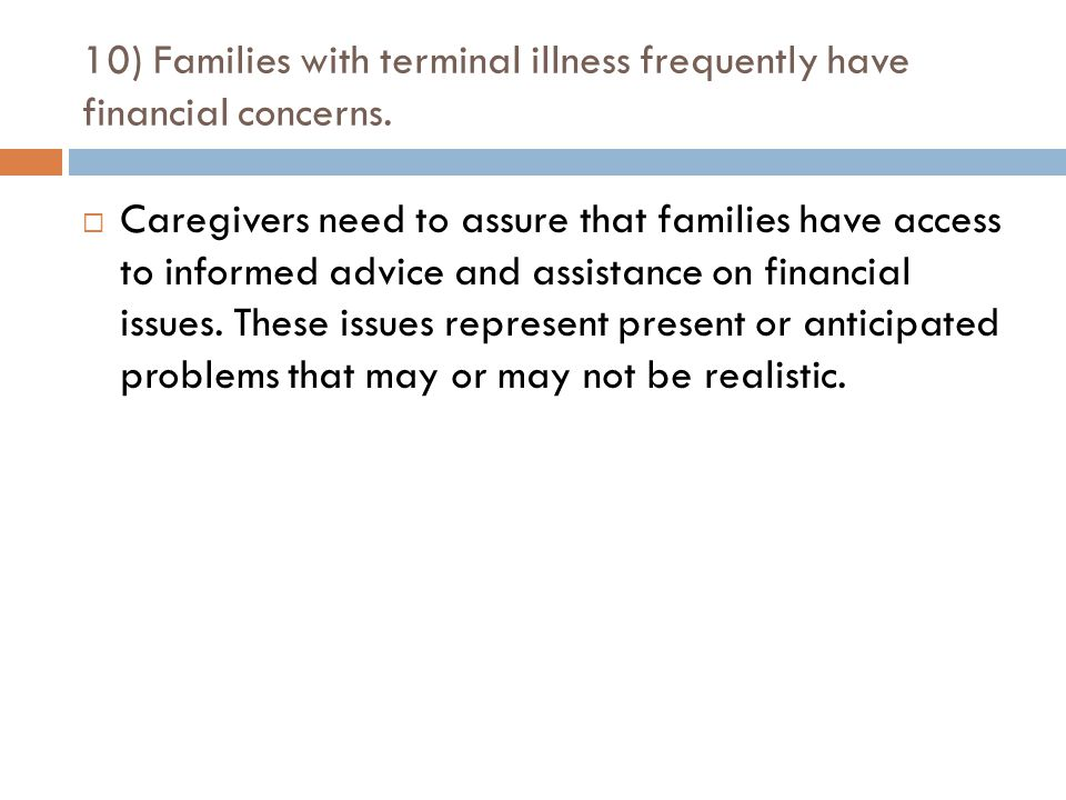 10) Families with terminal illness frequently have financial concerns.