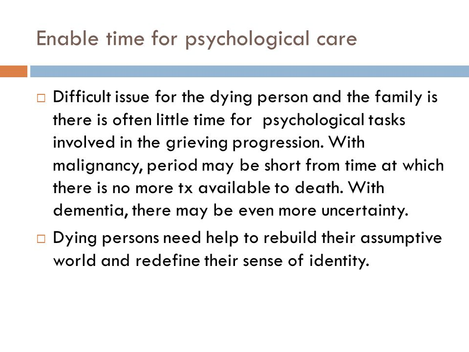 Enable time for psychological care