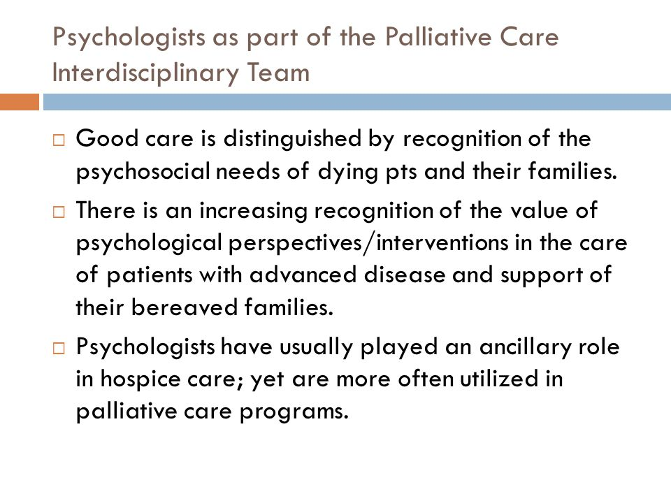 Psychologists as part of the Palliative Care Interdisciplinary Team