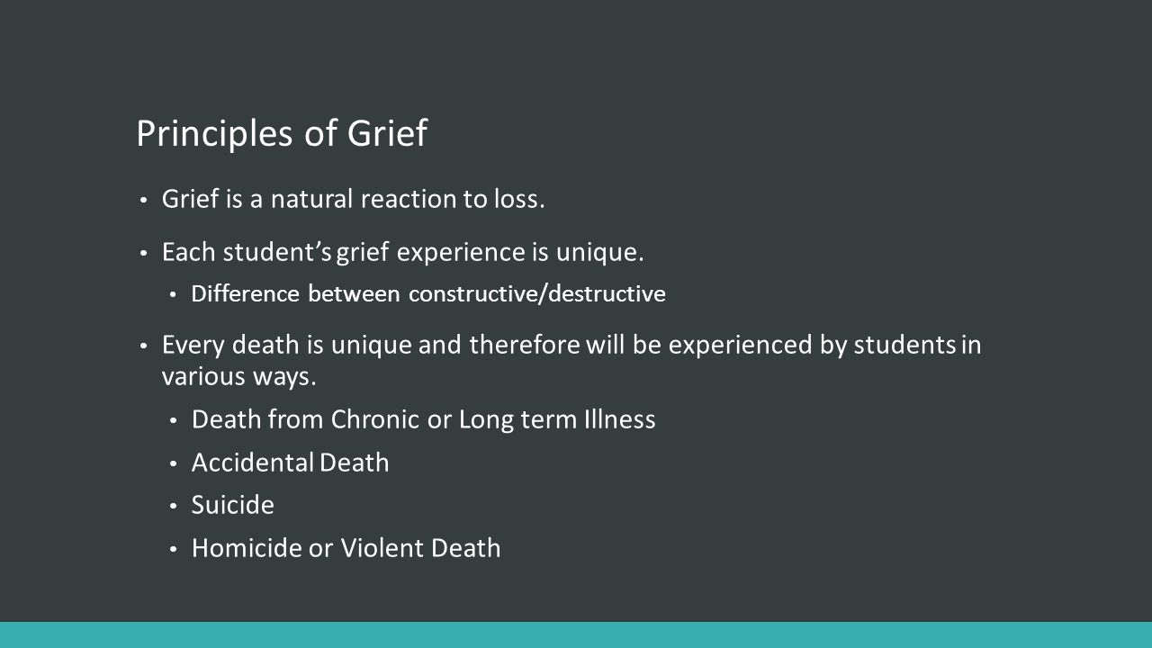 Principles of Grief Grief is a natural reaction to loss.
