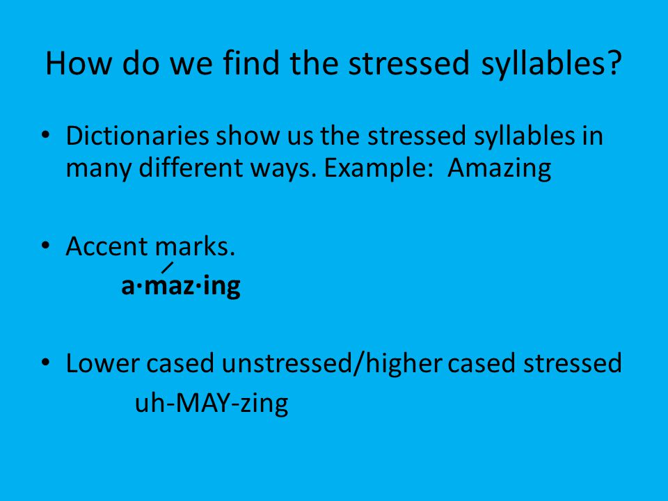 How do we find the stressed syllables
