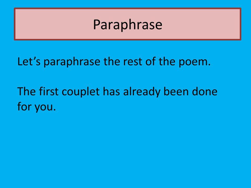 Paraphrase Let's paraphrase the rest of the poem.