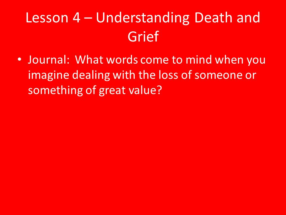 Lesson 4 – Understanding Death and Grief