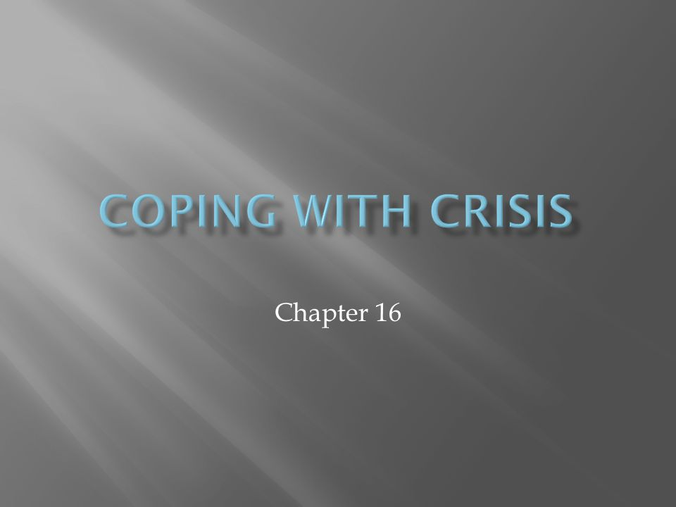 Coping with Crisis Chapter 16