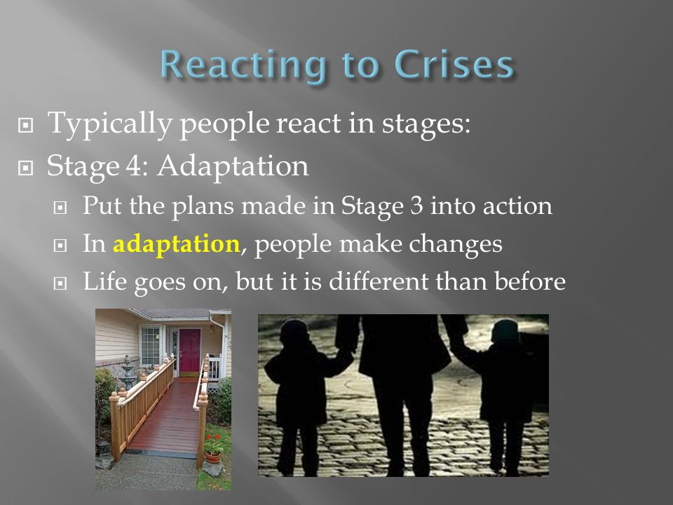 Reacting to Crises Typically people react in stages:
