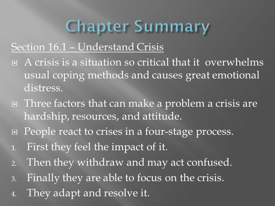 Chapter Summary Section 16.1 – Understand Crisis