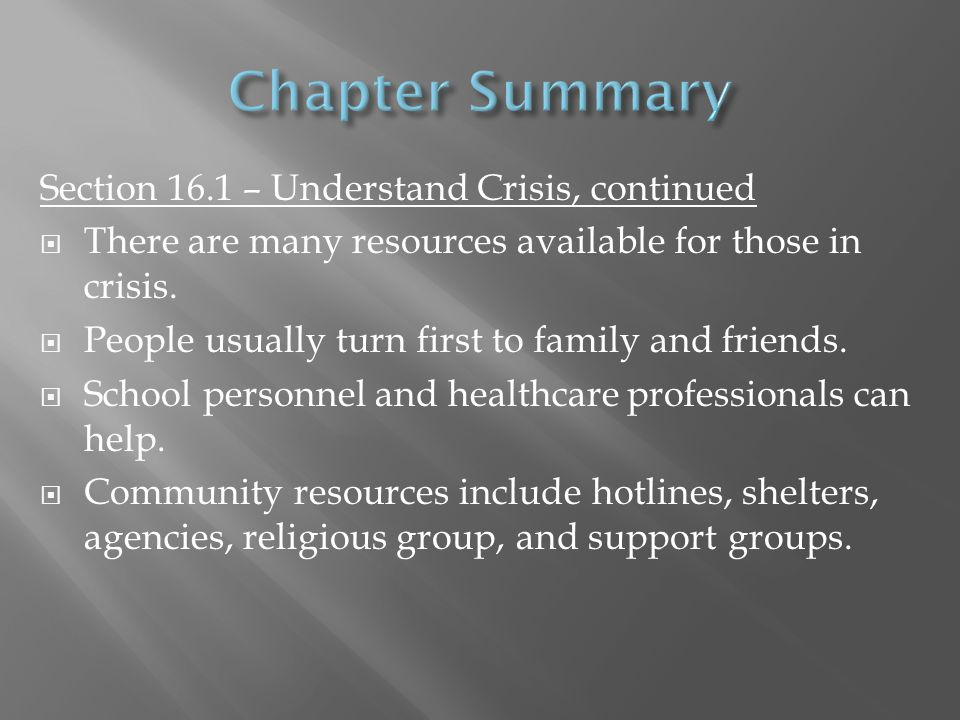 Chapter Summary Section 16.1 – Understand Crisis, continued