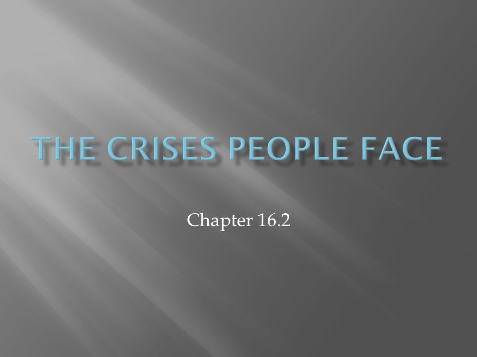 The Crises People Face Chapter 16.2
