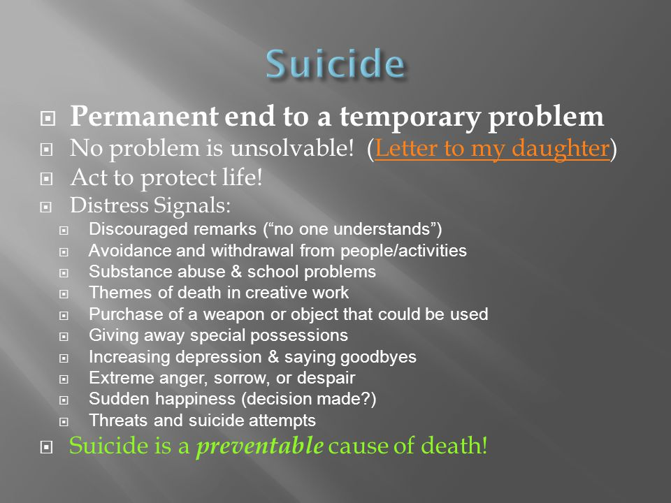 Suicide Permanent end to a temporary problem