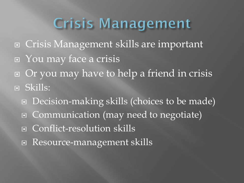 Crisis Management Crisis Management skills are important